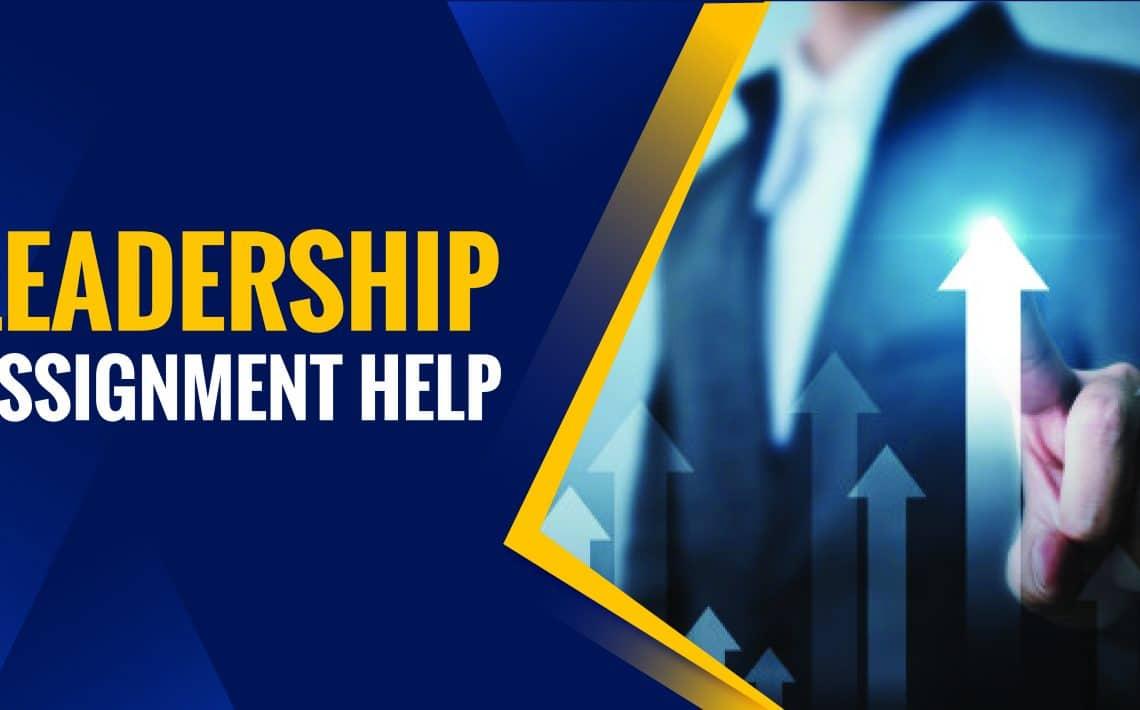 Leadership Assingment Help