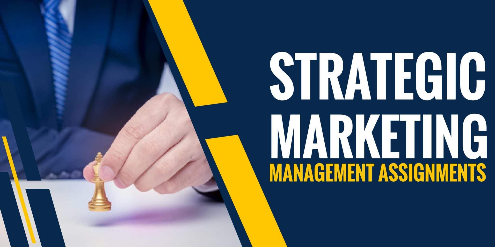 Strategic Marketing Management Assignment Help