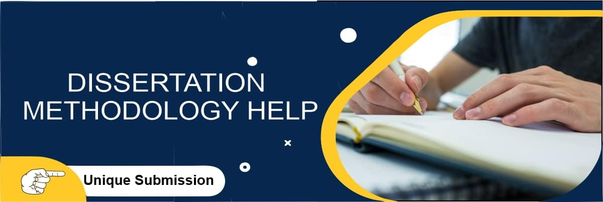 Dissertation Methodology Writing Help